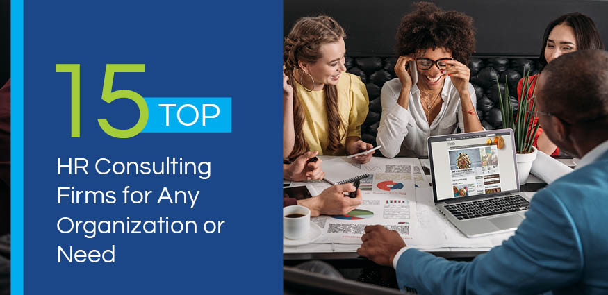 These top HR consulting firms can take your organization's strategies to the next level.